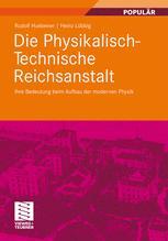 Die Physikalisch- Technische Reichsanstalt
