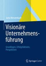 Visionäre Unternehmensführung