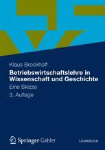 Betriebswirtschaftslehre in Wissenschaft und Geschichte