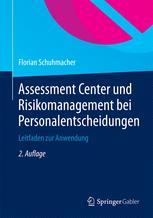 Assessment Center und Risikomanagement bei Personalentscheidungen