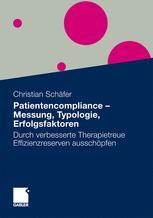 Patientencompliance – Messung, Typologie, Erfolgsfaktoren