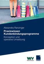 Praxiswissen Kundenbindungsprogramme