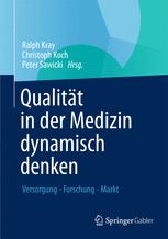 Qualität in der Medizin dynamisch denken