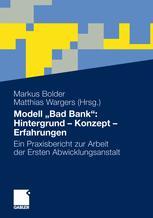 """Modell """"Bad Bank"""": Hintergrund – Konzept – Erfahrungen"""