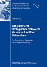 Erfolgsfaktoren strategischer Netzwerke kleiner und mittlerer Unternehmen