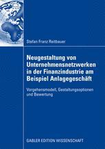 Neugestaltung von Unternehmensnetzwerken in der Finanzindustrie am Beispiel Anlagegeschäft