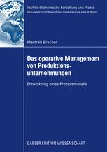 Das operative Management von Produktionsunternehmungen