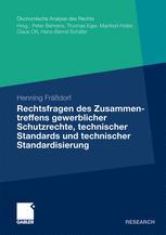 Rechtsfragen des Zusammentreffens gewerblicher Schutzrechte, technischer Standards und technischer Standardisierung