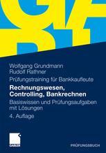 Prüfungstraining für Bankkaufleute Rechnungswesen, Controlling, Bankrechnen
