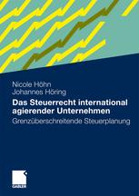 Das Steuerrecht international agierender Unternehmen
