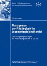 Management der Filiallogistik im Lebensmitteleinzelhandel