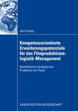 Kompetenzorientierte Erweiterungspotenziale für das Filmproduktionslogistik-Management