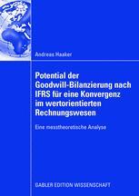 Potential der Goodwill-Bilanzierung nach IFRS für eine Konvergenz im wertorientierten Rechnungswesen