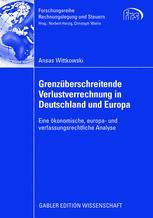 Grenzüberschreitende Verlustverrechnung in Deutschland und Europa