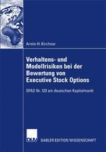 Verhaltens- und Modellrisiken bei der Bewertung von Executive Stock Options
