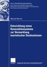 Entwicklung eines Kennzahlensystems zur Vermarktung touristischer Destinationen