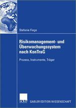 Risikomanagement- und Überwachungssystem nach KonTraG