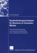 Kundenbindungsstrategien für Business-to-Consumer-Märkte