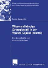 Wissensabhängige Strategiewahl in der Venture-Capital-Industrie