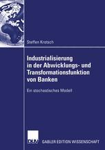 Industrialisierung in der Abwicklungs- und Transformationsfunktion von Banken