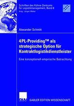 4PL-Providing™ als strategische Option für Kontraktlogistikdienstleister