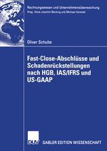 Fast-Close-Abschlüsse und Schadenrückstellungen nach HGB, IAS/IFRS und US-GAAP