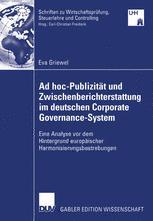 Ad hoc-Publizität und Zwischenberichterstattung im deutschen Corporate Governance-System
