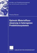 Optimale Materialflusssteuerung in heterogenen Produktionssystemen