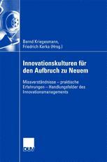 Innovationskulturen für den Aufbruch zu Neuem