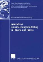 Innovatives Dienstleistungsmarketing in Theorie und Praxis