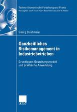Ganzheitliches Risikomanagement in Industriebetrieben