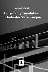 Large Eddy Simulation turbulenter Strömungen