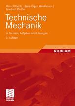 Technische Mechanik in Formeln, Aufgaben und Lösungen