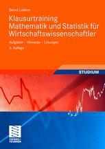 Klausurtraining Mathematik und Statistik für Wirtschaftswissenschaftler