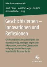 Geschichtslernen — Innovationen und Reflexionen
