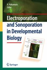 Electroporation and Sonoporation in Developmental Biology