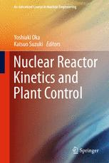 Nuclear Reactor Kinetics and Plant Control