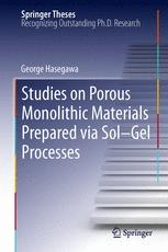 Studies on Porous Monolithic Materials Prepared via Sol–Gel Processes