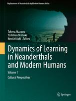 Dynamics of Learning in Neanderthals and Modern Humans Volume 1