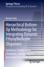 Hierarchical Bottom-Up Methodology for Integrating Dynamic Ethynylhelicene Oligomers
