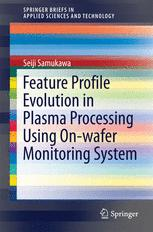 Feature Profile Evolution in Plasma Processing Using On-wafer Monitoring System