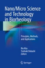 Nano/Micro Science and Technology in Biorheology