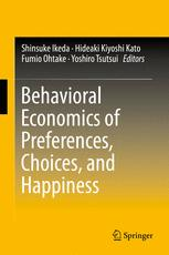 Behavioral Economics of Preferences, Choices, and Happiness :