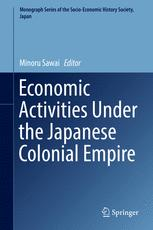 Economic Activities Under the Japanese Colonial Empire