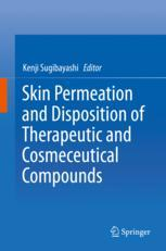 Skin Permeation and Disposition of Therapeutic and Cosmeceutical Compounds :
