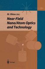 Near-field Nano/Atom Optics and Technology