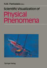 Scientific Visualization of Physical Phenomena