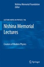 Nishina Memorial Lectures