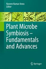 Plant Microbe Symbiosis: Fundamentals and Advances