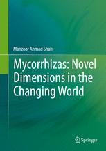 Mycorrhizas: Novel Dimensions in the Changing World
